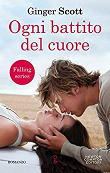 Ogni battito del cuore (Falling Series Vol. 1) di [Scott, Ginger]