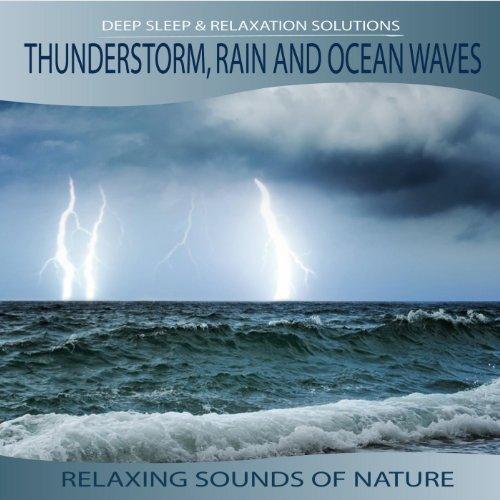 Thunderstorm, Rain, Ocean Wave...