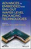 Advances in Embedded and Fan-Out Wafer Level Packaging Technologies (Wiley - IEEE) (English Edition)
