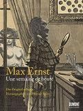 Max Ernst. Une semaine de bont?: Ein Bilderbuch von G?te, Liebe und Menschlichkeit von Max Ernst