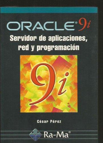 Oracle 9i: Servidor de aplicaciones, red y programación