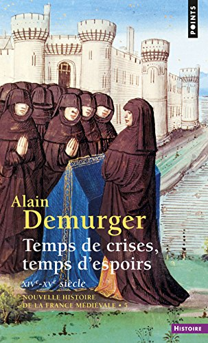 Temps de crises, temps d'espoirs. XIVe-XVe siècle