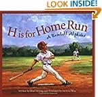 H Is for Home Run: A Baseball Alphabe...