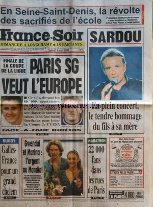 FRANCE SOIR [No 16691] du 04/04/1998 - EN SEINE-SAINT-DENIS LA REVOLTE DES SACRIFIES DE L'ECOLE -MICHEL SARDOU / HOMMAGE A SA MERE -LES SPORTS / FINALE DE LA COUPE DE LA LIGUE DE FOOT - RUGBY -GWENDAL ET MARINA / L'ARGENT AU MONDIAL DE PATINAGE - LE MARATHON DE PARIS