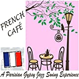 French Café: A Parisian Gypsy Jazz Swing Experience