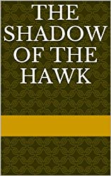 The Shadow of the Hawk (The Hawk Catcher Book 1) (English Edition)
