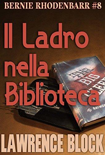 Il ladro nella biblioteca (Bernie Rhodenbarr Vol. 8) Il ladro nella biblioteca (Bernie Rhodenbarr Vol. 8) 516iEWG4vOL