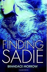 Finding Sadie: A Novel: Volume 3 (Los Rancheros)