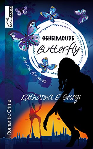 Butterfly Kindle Fall (Geheimcode Butterfly - Ein Fall für Maike 1)