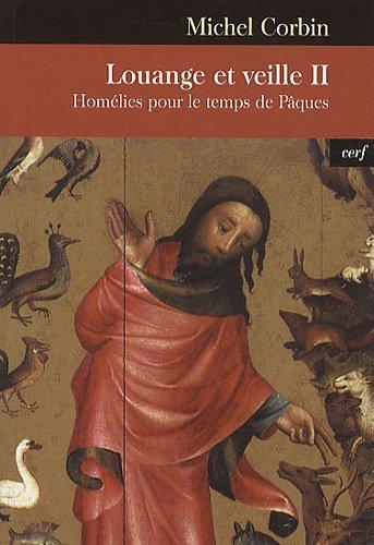 Louange et veille II : Homélies pour le temps de Pâques par Michel Corbin