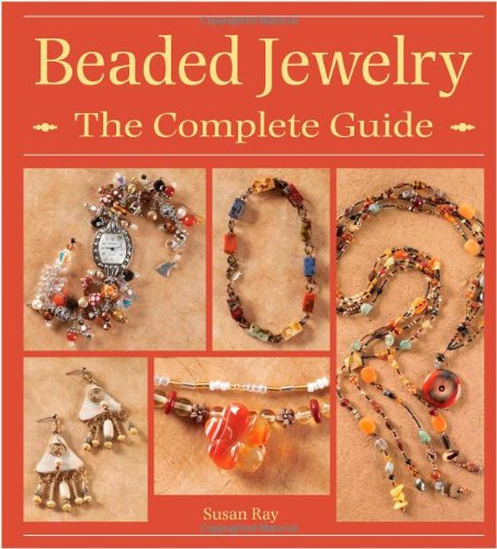 Beaded Jewelry: The Complete Guide
