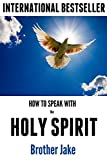 How to Speak with the Holy Spirit (Enjoying God Book 1)