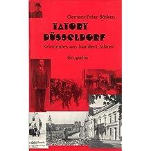 Tatort Düsseldorf: Kriminales aus hundert Jahren