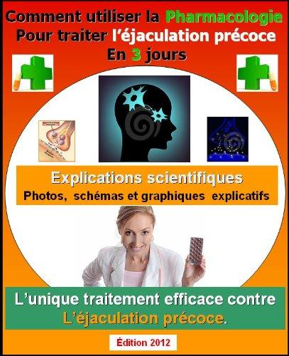 Comment utiliser la pharmacologie pour traiter l'éjaculation précoce en 3 jours. par HERMES-J NICOLAS
