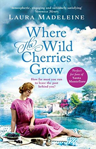 Where The Wild Cherries Grow by [Madeleine, Laura]