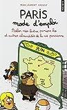 Paris, mode d'emploi. Bobos, néo-bistro, paniers bio et autres absurdités de la vie parisienne...