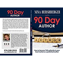 90 Day Author: How to become THE authority in your local market  as a published author (English Edition)