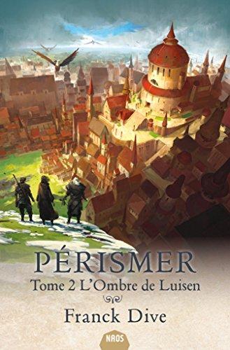 Pérismer (2) : L'ombre de Luisen