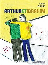 Arthur et Ibrahim par Amine Adjina