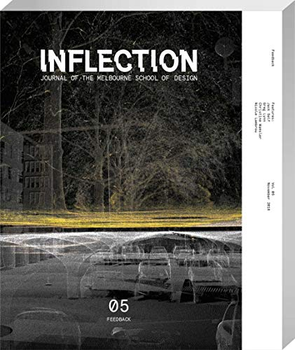 Inflection 05: Feedback: Journal of the Melbourne School of Design