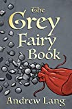 The Grey Fairy Book (The Fairy Books of Many Color) (English Edition)