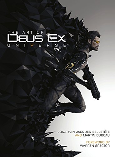 The Art of Deus Ex Universe di Jonathan Jacques-Belletete,Martin Dubeau,Warren Spector,Paul Davies