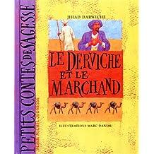 Le derviche et le marchand : Un conte adapté des Mille et une nuits