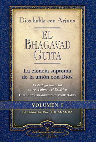 Dios Habla Con Arjuna: El Bhagavad Guita, Vol. 1: La Ciencia Suprema de La Unin Con Dios (Spanisch Paramahansa Yogananda)