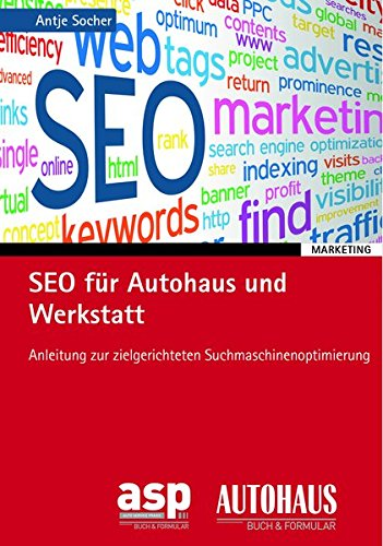 SEO für Autohaus und Werkstatt: Anleitung zur zielgerichteten Suchmaschinenoptimierung