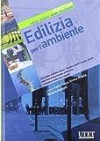 Edilizia per l'ambiente. Spazi della mobilità urbana, giardini, parchi e verde urbano, progettazione e inserimento nell'ambiente. Ediz. illustrata