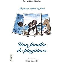 Una familia de pingüinos (Primeros Lectores (1-5 Años) - Mi Primer Álbum De Fotos)