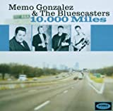 10000 Miles by Memo Gonzalez & Bluescast