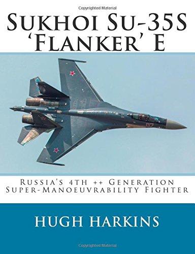 Sukhoi Su-35S 'Flanker' E: Russia's 4th ++ Generation  Super-Manoeuvrability Fighter