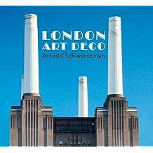 London Art Deco by Arnold Schwartzman (2014-05-01)