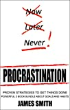 Procrastination: Proven Strategies To Get Things Done - Powerful 2 Book Bundle About Goals And Habits
