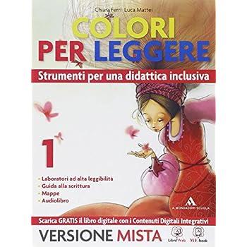 Colori Per Leggere. Strumenti Per Una Didattica Inclusiva. Per La Scuola Media. Con E-Book. Con Espansione Online: 1