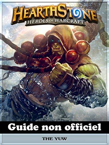 Hearthstone Heroes of Warcraft Guide non officiel par HiddenStuff Entertainment