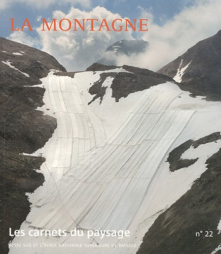 Les carnets du paysage, N° 22 : La montagne