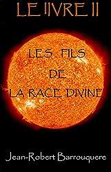 LE lIVRE, les fils de la race divine