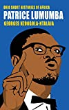 Patrice Lumumba (Ohio Short Histories of Africa)
