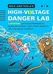Nick and Tesla's High-Voltage Danger Lab: A Novel with Electromagnets, Burglar Alarms, and Other Gadgets You Can Build Yourself by Science Bob Pflugfelder (2013-11-05)