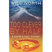 Too Clever By Half (A Davies & West Mystery)
