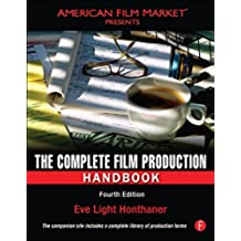 The Complete Film Production Handbook (American Film Market Presents)