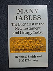 Many Tables: Eucharist in the New Testament and Liturgy Today