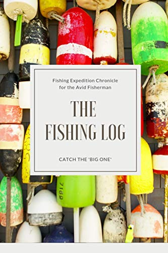 The Fishing Log - Catch the Big One: Log All of Your Fishing Adventures, Places, and Amazing Catches (Cane Fly Rod)