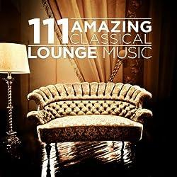 111 Amazing Classical: Lounge Music