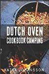 Dutch Oven Cookbook Camping: 50 Quick...
