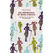 The Importance of Being Earnest: eBook: Oscar Wilde: Englischer Text mit deutschen Worterklärungen (English Edition)