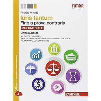 Iuris Tantum. Fino A Prova Contraria. Diritto Pubblico. Per Le Scuole Superiori. Con E-Book. Con Espansione Online