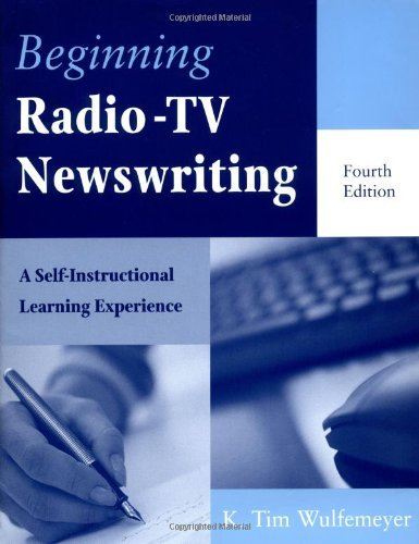 Beginning Radio-TV Newswriting: A Self-Instructional Learning Experience (English Edition)